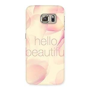 Hello Beautiful Multicolor Back Case Cover for Samsung Galaxy S6 Edge