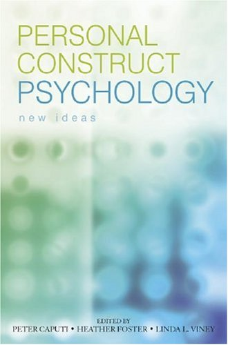 Personal Construct Psychology: New Ideas