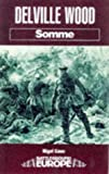 Deville Wood: Somme (Battleground Europe)