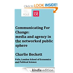 Communicating For Change: media and agency in the networked public sphere