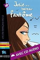 Julie Et Le Bateau Fantome with CD. Lire En Francais Facile A2