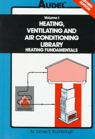 Audel Heating, Ventilating And Air Conditioning Library : Heating Fundamentals, Furnaces, Boilers, Boiler Conversions