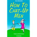 How to Chat-up Menby Amy Mandeville