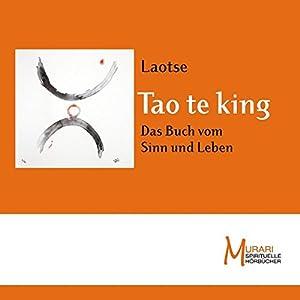 Tao te king. Das Buch vom Sinn und Leben Hörbuch