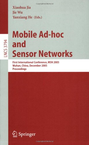 Mobile Ad-hoc and Sensor Networks: First International Conference, MSN 2005, Wuhan, China, December 13-15, 2005, Proceedings