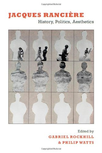Jacques Rancière: History, Politics, Aesthetics