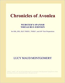 Chronicles of Avonlea (Webster's Spanish Thesaurus Edition ...