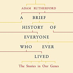 A Brief History of Everyone Who Ever Lived Audiobook