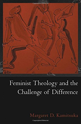 Feminist Theology and the Challenge of Difference (AAR Reflection and Theory in the Study of Religion)