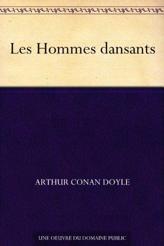Arthur Conan Doyle - Les Hommes dansants (French Edition)
