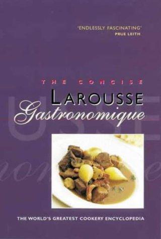 Concise Larousse Gastronomique (Hamlyn Cookery)