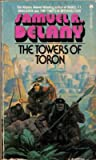 The Towers of Toron (0441819451) by Samuel R. Delany