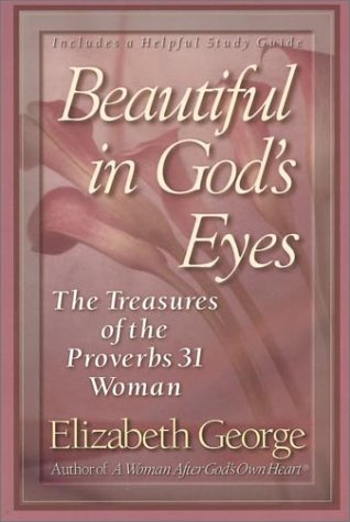 Beautiful in God's Eyes, Elizabeth George