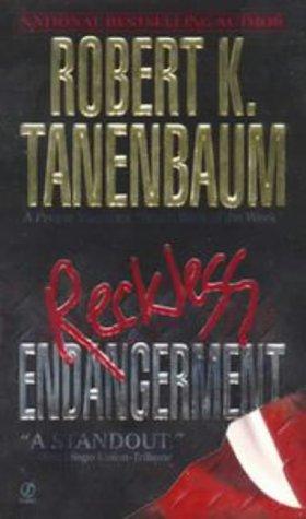 Reckless Endangerment, ROBERT K. TANENBAUM