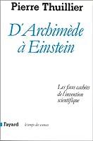 D'Archimède à Einstein. Les faces cachées de l'invention scientifique
