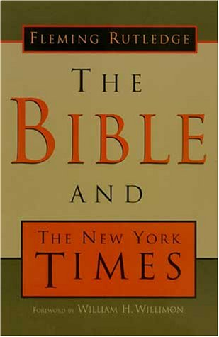 The Bible and the New York Times, FLEMING RUTLEDGE