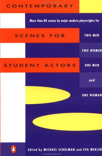Contemporary Scenes for Student Actors, MICHAEL SCHULMAN, EVA MEKLER (EDITORS)