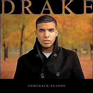 drake: Drake, official mixtapecomeback seasondrake mixtape: Music