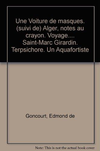 une-voiture-de-masques-suivi-de-alger-notes-au-crayon-voyage-saint-marc-girardin-terpsichore-un-aqua
