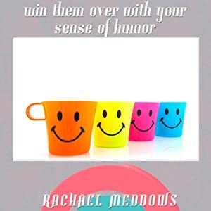 Win Them Over with Your Sense of Humor: Hypnosis, Subliminal, and Guided Meditation | [Rachael Meddows]