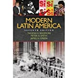 Modern Latin America (text only) 7th (Seventh) edition by T. Skidmore,P. Smith,J. Green