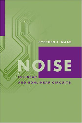 Noise in Linear and Nonlinear Circuits (Artech House Microwave Library)