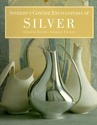 Sotheby's Concise Encyclopedia of Silver