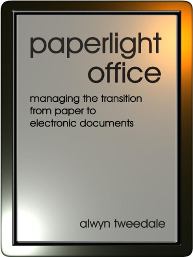 Paperlight Office: Managing the Transition from Paper to Electronic Documents