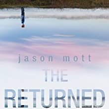 The Returned: A Novel (       UNABRIDGED) by Jason Mott Narrated by Tom Stechschulte