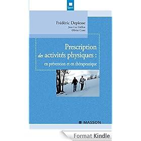 Prescription des activit�s physiques: en pr�vention et en th�rapeutique