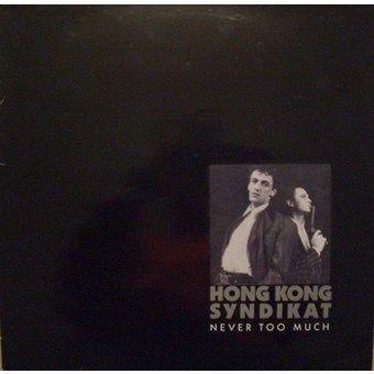 Hong Kong Syndikat - Hongkong Syndikat - Never Too Much - Teldec - 6.26224 Ap - Zortam Music