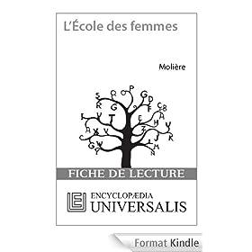 L'�cole des femmes de Moli�re (Les Fiches de lecture d'Universalis)