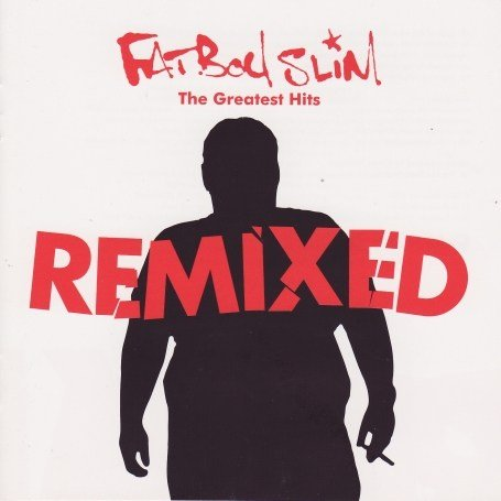 Fatboy Slim - The Greatest Hits Remixed (CD 1) - Zortam Music