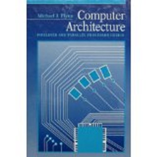 Computer Architecture: Pipelined and Parallel Processor Design (Computer Science Series)