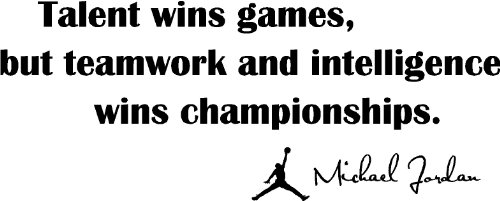 Talent Wins Games, But Teamwork And Intelligence Wins Championships Michael Jordan Mj Inspirational Basketball Wall Quotes Art Sayings front-396909
