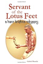 Servant of the Lotus Feet: A Hare Krishna Odyssey