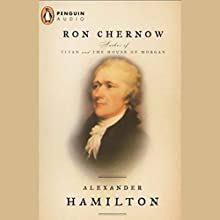 Alexander Hamilton Audiobook by Ron Chernow Narrated by Grover Gardner