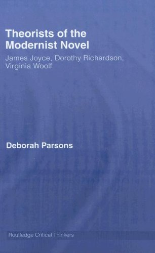 Theorists of the Modernist Novel: James Joyce, Dorothy Richardson and Virginia Woolf (Routledge Critical Thinkers)