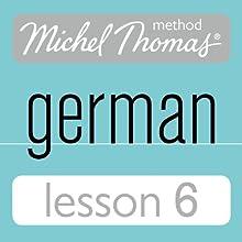 Michel Thomas Beginner German, Lesson 6 Speech by Michel Thomas Narrated by Michel Thomas