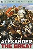 Alexander the Great (Sterling Point) (1439536724) by Gunther, John