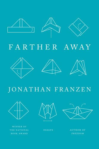 Farther Away: Essays, Jonathan Franzen