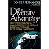 The Diversity Advantage: How American Business Can Out-Perform Japanese and European Companies in the Global Marketplace (0669279781) by Fernandez, John P.