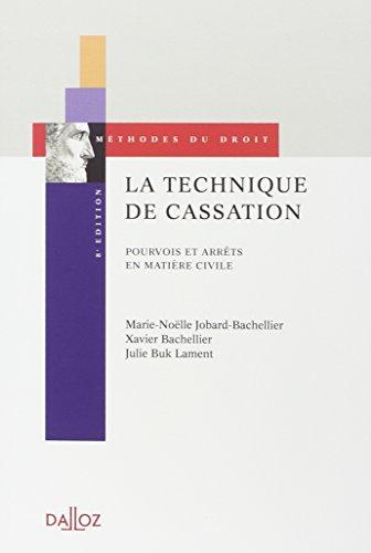La technique de cassation. Pourvois et arrêts en matière civile - 8e éd.