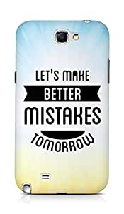 Amez Lets make better Mistakes Tomorrow Back Cover For Samsung Galaxy Note 2 N7100