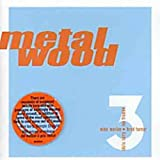Metalwood 3 by Metalwood (2001-12-18)