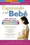 img - for Esperando a Mi Bebe : Una Gu?a del Embarazo Para La Mujer Latina (Paperback - Spanish)--by Lourdes Alcaniz [2003 Edition] book / textbook / text book