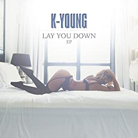 Lay You Down - EP [Explicit]