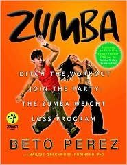 [ZUMBA]Zumba by Perez, Beto(Author)Hardcover{Zumba: Ditch the Workout, Join the Party! the Zumba Weight Loss Program [With DVD]}01 09-2009