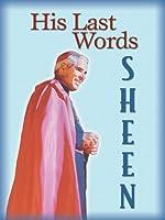 His Last Words: Fulton J. Sheen