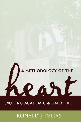 A Methodology of the Heart: Evoking Academic and Daily Life (Ethnographic Alternatives)